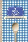 Meine Rezepte: Kochbuch selbst schreiben! Das 120 Seiten starke linierte A4 Notizbuch bietet genügend Platz für die besten Kochrezept Cover Image