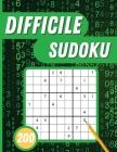 Sudoku Difficile: 200 Grilles de sudoku difficiles avec solutions pour adultes Cover Image