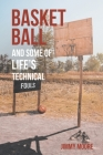 Basketball and Some of Life's Technical Fouls Cover Image