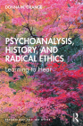 Psychoanalysis, History, and Radical Ethics: Learning to Hear (Psychology and the Other) Cover Image