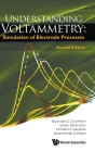 Understanding Voltammetry: Simulation of Electrode Processes (Second Edition) Cover Image