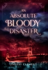 An Absolute Bloody Disaster Cover Image