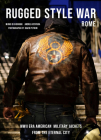 Rugged Style War--Rome: Wwii-Era American Military Jackets from the Eternal City Cover Image