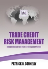 Trade Credit Risk Management: Fundamentals of the Craft in Theory and Practice Cover Image