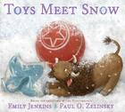 Toys Meet Snow: Being the Wintertime Adventures of a Curious Stuffed Buffalo, a Sensitive Plush Stingray, and a Book-Loving Rubber Bal Cover Image