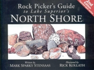 Rock Pickers Guide to Lake Superior's North Shore (North Woods Naturalist Guides) Cover Image