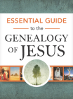 Essential Guide to the Genealogy of Jesus (Essential Guides) Cover Image