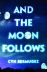 And the Moon Follows Cover Image