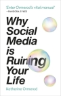 Why Social Media is Ruining Your Life Cover Image