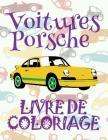 ✌ Voitures Porsche ✎ Livre de Coloriage Voitures ✎ Livre de Coloriage 9 ans ✍ Livre de Coloriage enfant 9 ans: ✎ Cars Po Cover Image