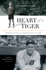 Heart of a Tiger: Growing Up with My Grandfather, Ty Cobb Cover Image