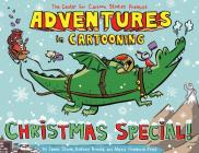 Adventures in Cartooning: Christmas Special! Cover Image