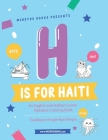 H is for Haiti: An English and Haitian Creole Alphabet Coloring Book Cover Image