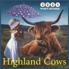 Highland Cows: 2021 Wall & Office Calendar, 12 Month Calendar Cover Image