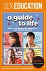 Sex Education: A Guide to Life: The No-Nonsense Sex Education You Always Wanted Cover Image