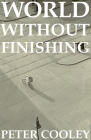 World Without Finishing (Carnegie Mellon Poetry) Cover Image