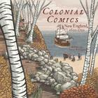 Colonial Comics: New England: 1620 - 1750 Cover Image