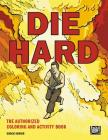 Die Hard: The Authorized Coloring and Activity Book Cover Image