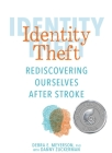 Identity Theft: Rediscovering Ourselves After Stroke Cover Image
