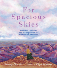 For Spacious Skies: Katharine Lee Bates and the Inspiration for