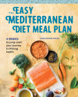 The Easy Mediterranean Diet Meal Plan: 4 Weeks to Jumpstart Your Journey to Lifelong Health Cover Image