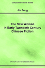 New Woman in Early Twentieth-Century Chinese Fiction (Comparative Cultural Studies) Cover Image