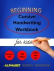 Beginning cursive handwriting workbook for kids: Cursive Handriting Practice for middle school students with guide and inspiring quotes dot to dot cur Cover Image