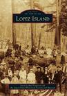 Lopez Island (Images of America (Arcadia Publishing)) Cover Image