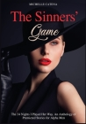 The Sinners' Game: The 34 Nights I Played Her Way. An Anthology of Premiered Stories for Alpha Men Cover Image