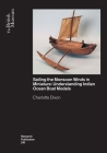 Sailing the Monsoon Winds in Miniature: Understanding Indian Ocean Boat Models (British Museum Research Publications) Cover Image