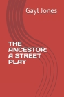 The Ancestor: A Street Play Cover Image