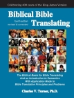 Biblical Bible Translating, 4th Edition: The Biblical Basis for Bible Translating Cover Image