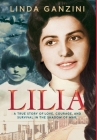 Lilia: a true story of love, courage, and survival in the shadow of war. Cover Image
