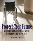 And Justice for All: Win Your Injury Case with Honesty and Integrity Cover Image