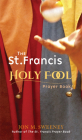 The St. Francis Holy Fool Prayer Book Cover Image