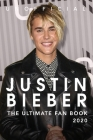 Justin Bieber: The Ultimate Fan Book 2020: Justin Bieber Facts, Quiz, Quotes + More Cover Image