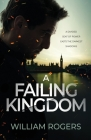A Failing Kingdom: A divided seat of power casts the darkest shadows Cover Image