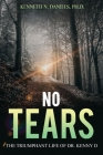 No Tears: The Triumphant Life of Dr. Kenny D Cover Image