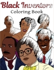 Black Inventors Coloring Book: Adult Colouring Fun, Black History, Stress Relief Relaxation and Escape Cover Image