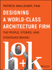 Designing a World-Class Architecture Firm: The People, Stories, and Strategies Behind Hok Cover Image