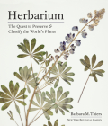 Herbarium: The Quest to Preserve and Classify the World's Plants Cover Image