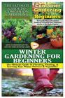 The Ultimate Guide to Companion Gardening for Beginners & Container Gardening for Beginners & Winter Gardening for Beginners Cover Image
