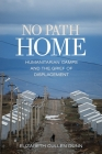 No Path Home: Humanitarian Camps and the Grief of Displacement Cover Image