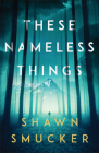 These Nameless Things Cover Image
