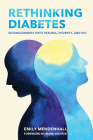 Rethinking Diabetes: Entanglements with Trauma, Poverty, and HIV Cover Image