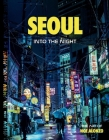 Seoul: INTO THE NIGHT Cover Image