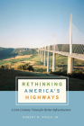 Rethinking America's Highways: A 21st-Century Vision for Better Infrastructure Cover Image