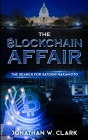 The Blockchain Affair: The Search for Satoshi Nakamoto Cover Image