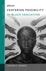 About Centering Possibility in Black Education Cover Image