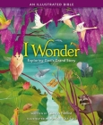 I Wonder: Exploring God's Grand Story: An Illustrated Bible Cover Image